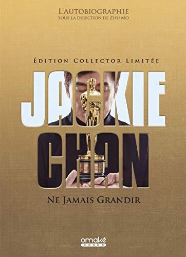 Jackie Chan - Ne Jamais Grandir (édition collector) par Jackie Chan