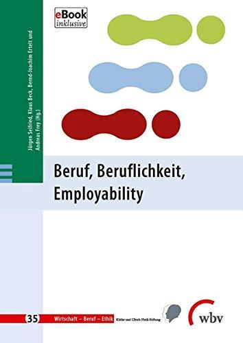 Beruf, Beruflichkeit, Employability (Wirtschaft - Beruf - Ethik)