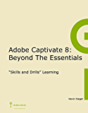 Adobe Captivate 8: Beyond the Essentials (English Edition)