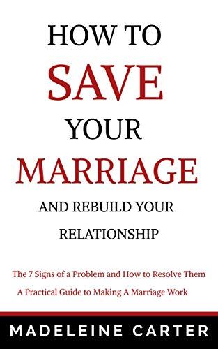How To Save Your Marriage And Rebuild Your Relationship 7