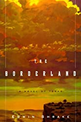 The Borderland: A Novel of Texas by Edwin Shrake (2000-04-05)