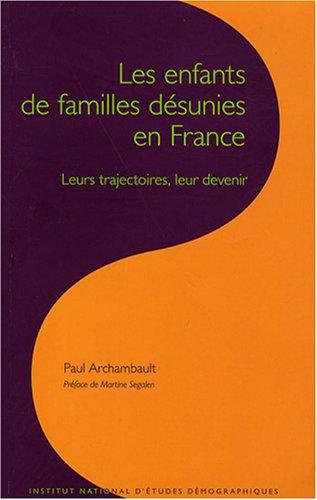 Les enfants de familles désunies en France : Leurs trajectoires, leur devenir