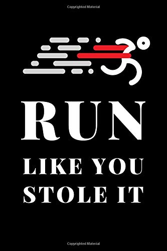 Run Like You Stole It: Funny Run Notebook, Journal, Diary (110 Pages, Blank, 6 x 9) por Notebook Designs