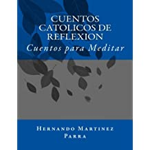 Cuentos Catolicos de Reflexion