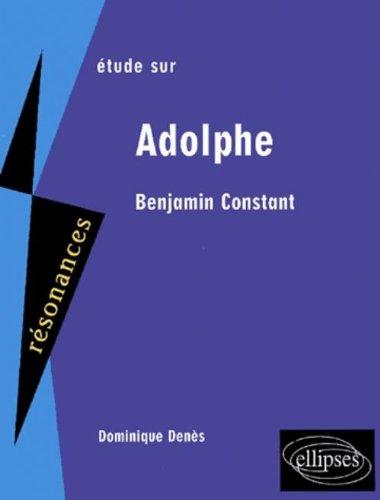 Adolphe de Benjamin Constant par Dominique Roussel- Denès