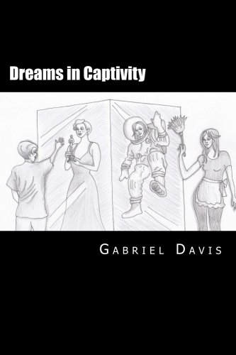 Dreams in Captivity: A Play in Two Acts