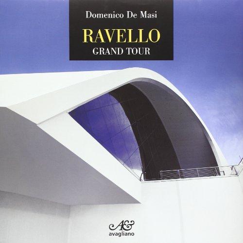Ravello. Grand tour. Ediz. illustrata por Domenico De Masi