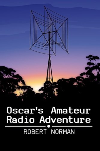Oscar's Amateur Radio Adventure: Oscar's Amateur Radio Adventure Outback Radio