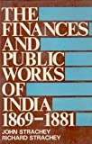 The Finances and Public Works of India (1869-1881)