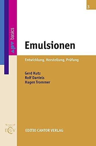 Emulsionen: Entwicklung, Herstellung, Prüfung (apv-Basics)
