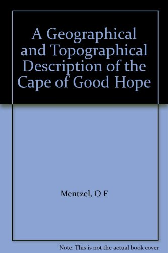A Geographical and Topographical Description of the Cape of Good Hope