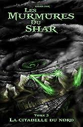 Les Murmures du Shar 3: La Citadelle du Nord