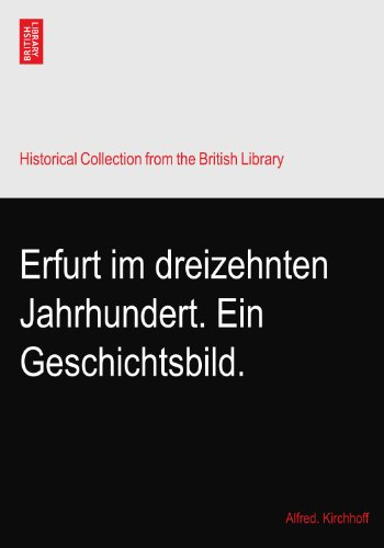 Erfurt im dreizehnten Jahrhundert. Ein Geschichtsbild.