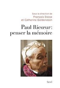 Paul Ricoeur : penser la mémoire par Catherine Goldenstein