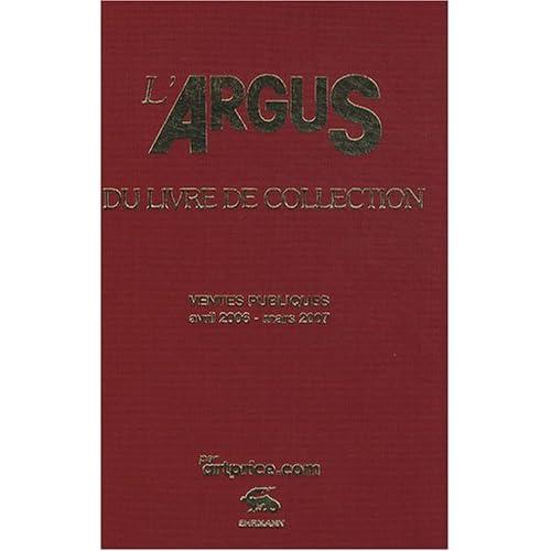 L'argus du livre de collection 2007 : Ventes publiques avril 2006 - mars 2007