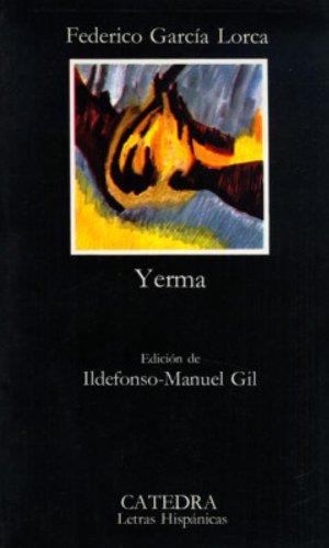 Yerma: Yerma: Poema Tragico En Tres Actos Y Seis Cuadros (Letras Hispanicas / Hispanic Writings) por Federico Garcia Lorca
