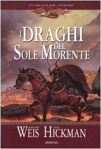 I draghi del sole morente. La guerra delle anime. DragonLance: 1