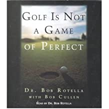 (Golf is Not a Game of Perfect) By Robert J. Rotella (Author) audioCD on (Jun , 2001)
