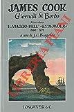 """Giornali di bordo nei viaggi d'esportazione di James Cook. Primo volume. Il viaggio dell'Endeavour"""" 1768-1771."""