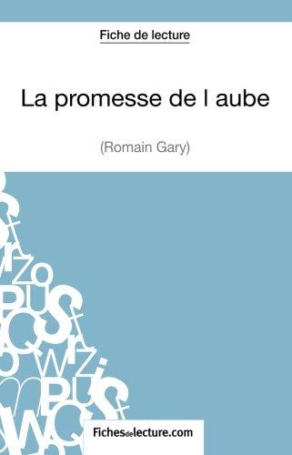 La promesse de l'aube de Romain Gary (Fiche de lecture): Analyse Complète De L'oeuvre