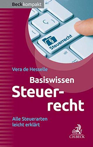 Basiswissen Steuerrecht (Steuerrecht kompakt): Alle Steuerarten leicht erklärt (Beck kompakt) (Finanzamt)