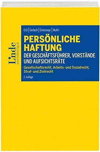 Persönliche Haftung der Geschäftsführer, Vorstände und Aufsichtsräte: Gesellschaftsrecht, Arbeits- und Sozialrecht, Straf- und Zivilrecht