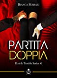 Partita doppia: Double Trouble Series #1 (Pigalle)