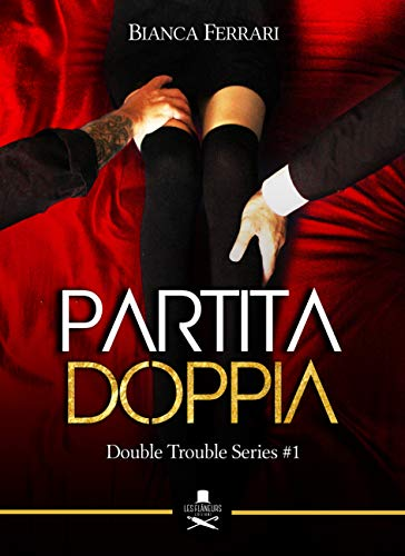 Partita doppia: Double Trouble Series #1 (Pigalle) di [Ferrari, Bianca]
