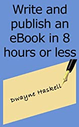 Write and Publish an eBook in 8 Hours or Less (English Edition)