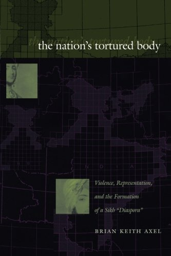 """The Nation's Tortured Body: Violence, Representation, and the Formation of a Sikh """"Diaspora"""""""