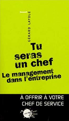 Tu seras un chef : Le management dans l'entreprise