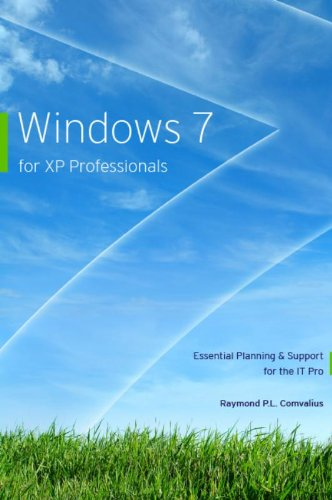 Windows 7 for XP Professionals: Essential Planning & Support for the IT Pro par  R. Comvalius