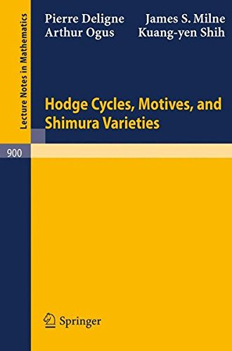Hodge Cycles, Motives, and Shimura Varieties (Lecture Notes in Mathematics)