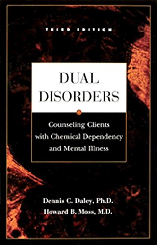 Dual Disorders: Counseling Clients with Chemical Dependency and Mental Illness (Volume 1)