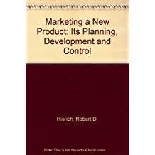 Marketing a New Product: Its Planning, Development and Control