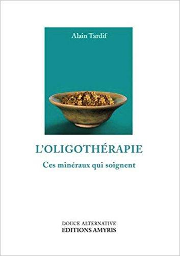 L'oligothrapie - Ces minraux qui soignent