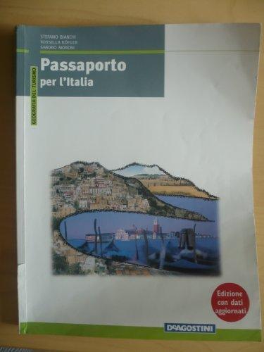 Passaporto per l'Italia. Geografia del turismo. Con atlante. Per le Scuole superiori