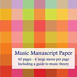 Music Manuscript Paper: Large stave music manuscript book including a guide to music theory