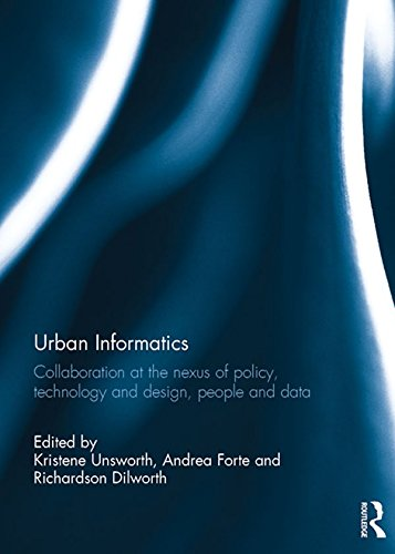 Urban Informatics: Collaboration at the nexus of policy, technology and design, people and data (English Edition)