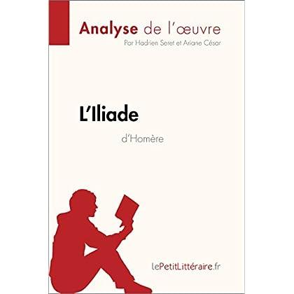 L'Iliade d'Homère (Analyse de l'oeuvre): Comprendre la littérature avec lePetitLittéraire.fr (Fiche de lecture)