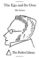 The Ego and Its Own by Max Stirner (2016-01-01)