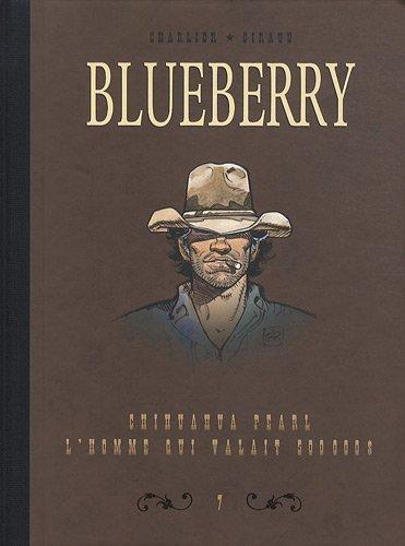 Blueberry, Tome 7 : Diptyque : Chihuahua Pearl; L'homme qui valait 500.000 $ de Jean-Michel Charlier (11 novembre 2010) Album