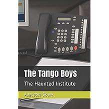 The Tango Boys: The Haunted Institute