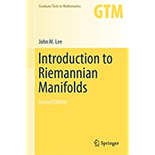Introduction to Riemannian Manifolds: 176 (Graduate Texts in Mathematics)