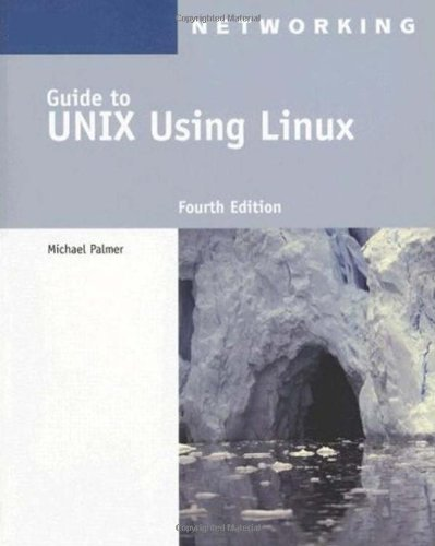 Guide to UNIX Using Linux (Networking (Course Technology)) by Michael Palmer (2007-08-16)