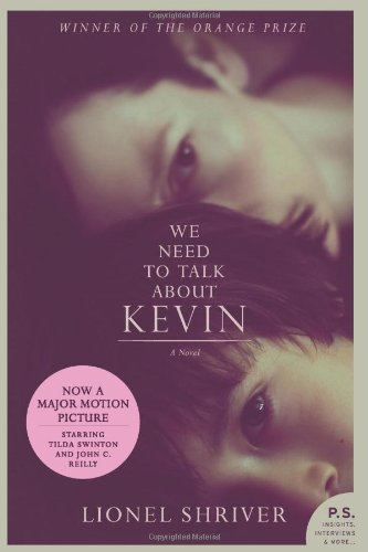 We Need to Talk About Kevin tie-in: A Novel (P.S.)