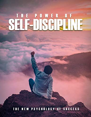 The Power of Self Discipline: The New Psychology of Success (English Edition)