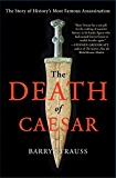 The Death of Caesar: The Story of History's Most Famous Assassination (English Edition)