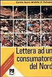 Scarica Libro Lettera ad un consumatore del nord (PDF,EPUB,MOBI) Online Italiano Gratis