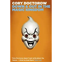 Down and Out in the Magic Kingdom by Cory Doctorow (2010-07-08)